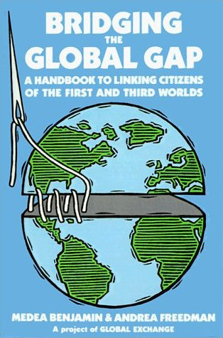 Bridging the Global Gap: A Handbook to Linking Citizens of the First and Third Worlds